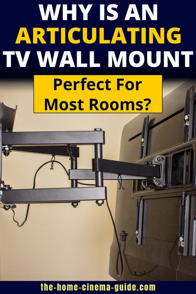 Why Is An Articulating Tv Wall Mount Perfect For Most Rooms?