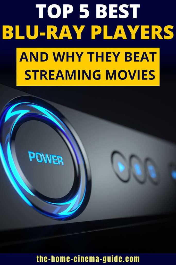 Top 5 Best Blu-ray Players and Why They Beat Streaming Movies