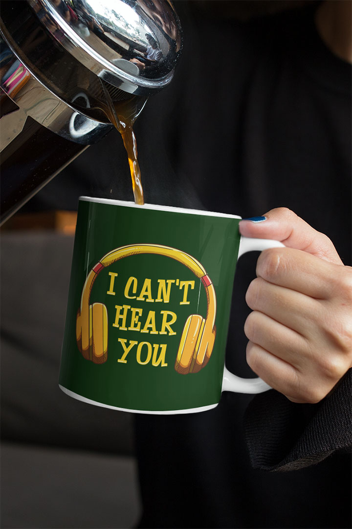 Funny I Can't Hear You Mug for Music Lovers
