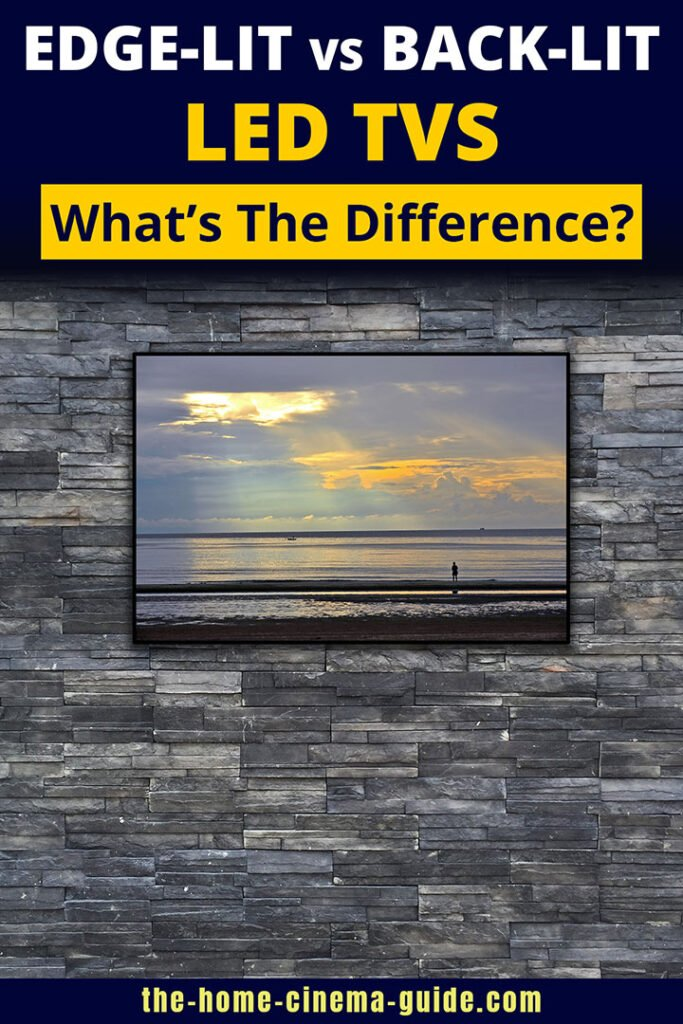 Edge-Lit Vs Back-Lit Led Tvs: What's The Difference?
