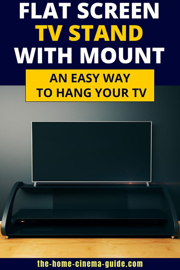 Flat Screen Tv Stand With Mount: An Easy Way To Hang Your Tv
