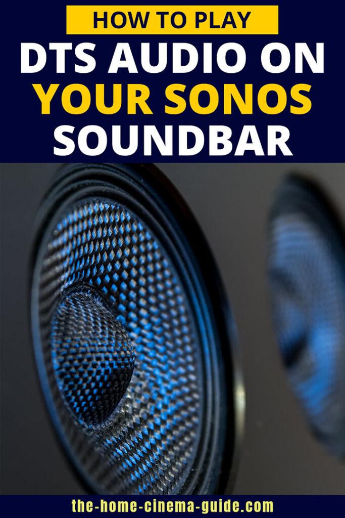 How to Play DTS Audio on Your Sonos Beam & Arc Soundbar
