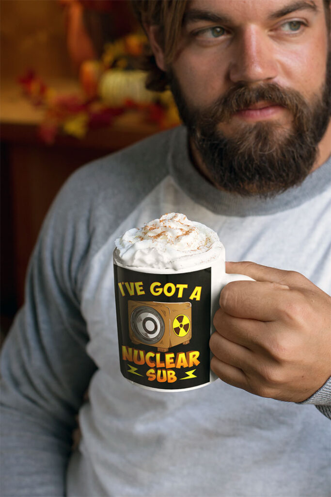 Funny I've Got A Nuclear Sub Mug For Home Theater Fans