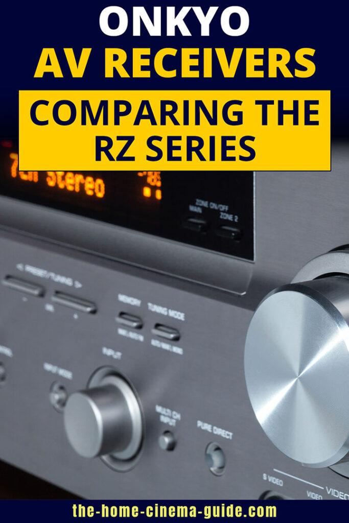 Onkyo Av Receivers: Comparing The Rz Series