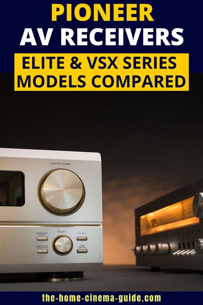 Pioneer Av Receivers: Elite And Vsx Series Models Compared
