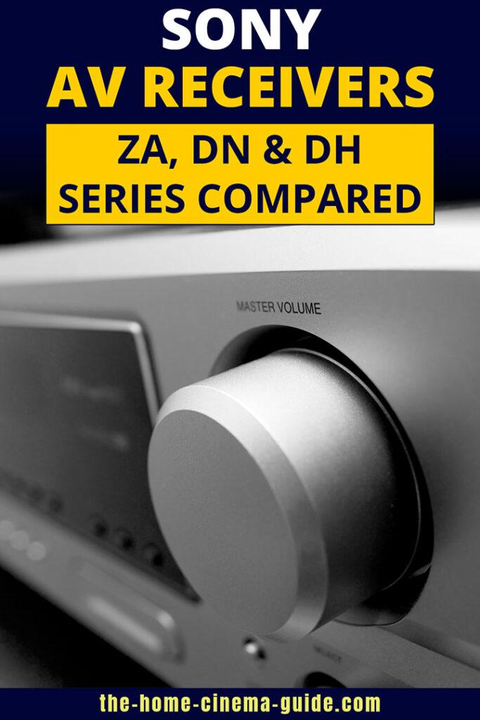 Sony Av Receivers: Za, Dn &Amp; Dh Series Compared