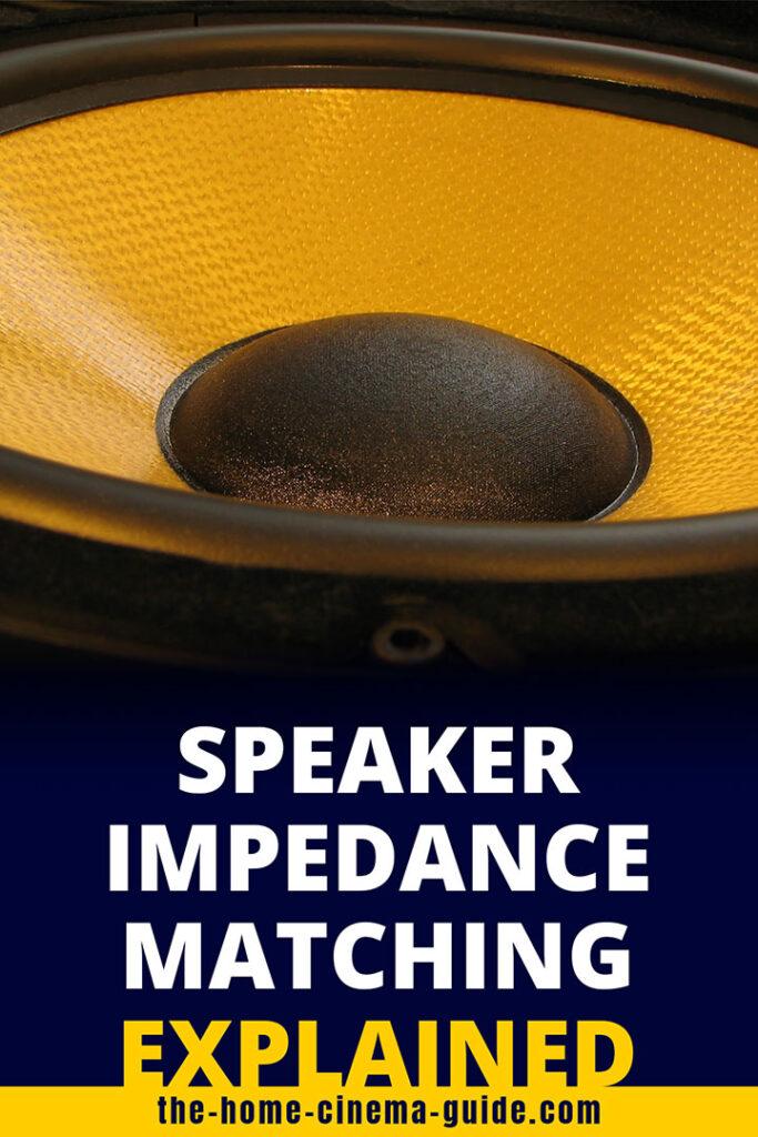 Speaker Impedance Matching Explained