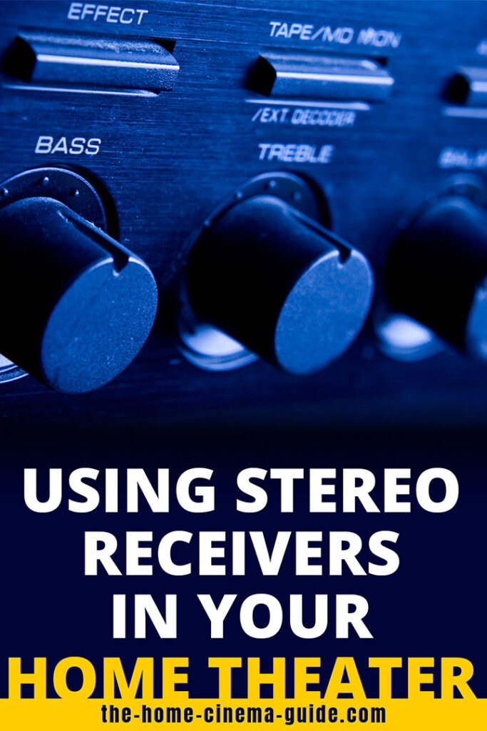 Using Stereo Receivers In Your Home Theater
