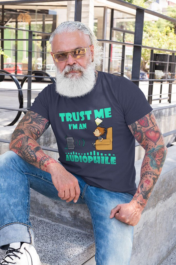 Funny Trust Me, I'm An Audiophile T-Shirt For Music Lovers