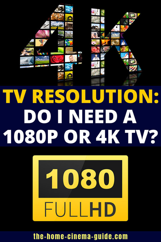 TV Resolution: Do You Need a 1080p or 4K TV?